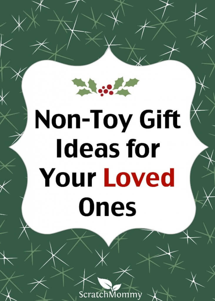 Non-toy gifts can be just as fun as toy gifts. In here, you'll find a collection of great ideas for your loved ones that they'll be excited about receiving.