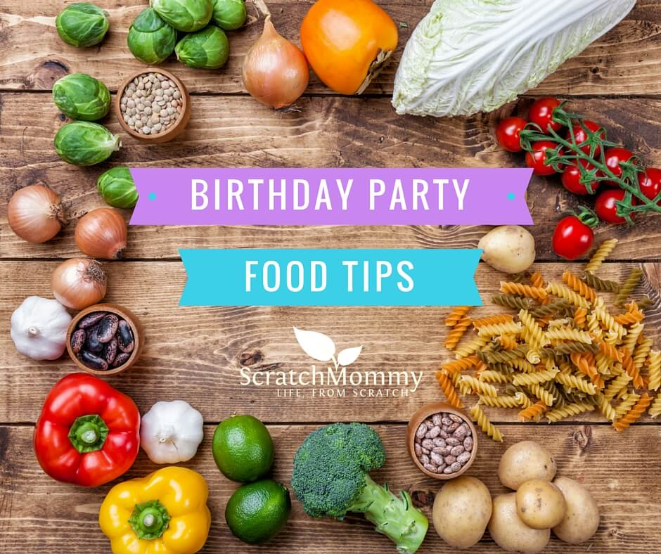 Come grab our guide for how to plan the perfect #fromscratch birthday party for your kiddo this year- Scratch Mommy